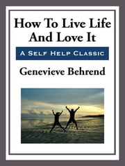 How to Live Life and Love it ebook by Genevieve Behrend