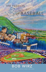 The Passion of Baseball ebook by Bob Wirz