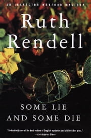 Some Lie and Some Die ebook by Ruth Rendell