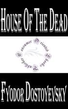 House of the Dead ebook by Fyodor Dostoyevsky