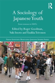 A Sociology of Japanese Youth - From Returnees to NEETs ebook by