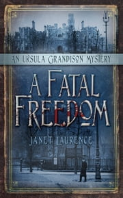 A Fatal Freedom - An Ursula Grandison Mystery ebook by Janet Laurence