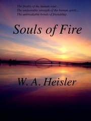 Souls of Fire ebook by W. A. Heisler