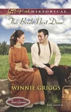 The Bride Next Door (Mills & Boon Love Inspired Historical) (Texas Grooms (Love Inspired Historical), Book 2) eBook by Winnie Griggs