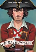 Pirate rouge ebook by Anne-Marie Desplat-Duc