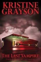 The Last Vampire ebook by Kristine Grayson