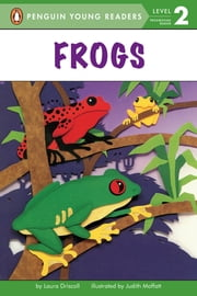 Frogs - All Aboard Science Reader Station Stop 1 ebook by Laura Driscoll,Karl Jones