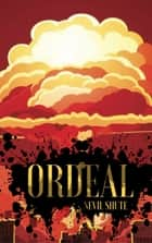 Ordeal ebook by Nevil Shute