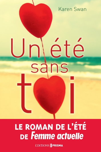 Un été sans toi ebook by Karen Swan