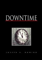 Downtime ebook by Joseph A. Domino