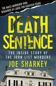 Death Sentence - The Inside Story of the John List Murders ebook by Joe Sharkey