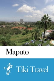 Maputo (Mozambique) Travel Guide - Tiki Travel ebook by Tiki Travel