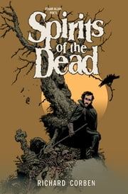 Edgar Allan Poe's Spirits of the Dead ebook by Richard Corben