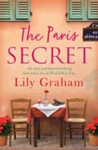 The Paris Secret - An epic and heartbreaking love story set in World War Two ekitaplar by Lily Graham