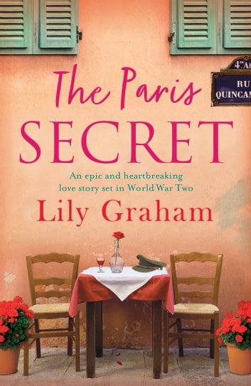 The Paris Secret - An epic and heartbreaking love story set in World War Two E-bok by Lily Graham