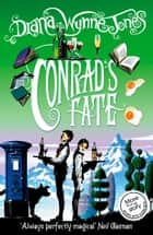 Conrad's Fate (The Chrestomanci Series, Book 6) ebook by