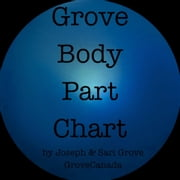GroveBodyPartChart - Grove Health Science Series, #1 ebook by Sari Grove,Joseph Grove
