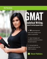 GMAT Analytical Writing: Solutions to the Real Argument Topics ebook by Vibrant Publishers