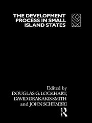 The Development Process in Small Island States ebook by Douglas G. Lockhart,Patrick J. Schembri,David W. Smith