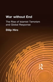 War without End - The Rise of Islamist Terrorism and Global Response ebook by Dilip Hiro