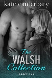 The Walsh Collection: Part 2 - Collection, #2 ebook by Kate Canterbary