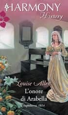 L'onore di Arabella ebook by Louise Allen