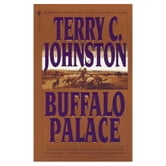 Buffalo Palace - The Plainsmen ebook by Terry C. Johnston