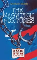 The Magwitch Fortunes ebook by William Andrew Mudie