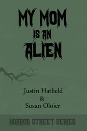 My Mom is an Alien ebook by Susan Oloier