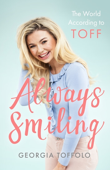 Always Smiling - The World According to Toff ebook by Georgia Toffolo