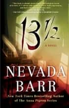 13 1/2 - A suspenseful psychological thriller ebook by Nevada Barr, Perseus