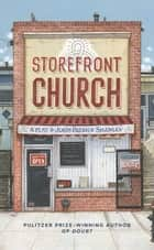 Storefront Church ebook by John Patrick Shanley