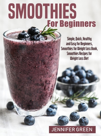 Quick and easy weight loss smoothies