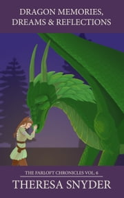 Dragon Memories, Dreams & Reflections ebook by Theresa Snyder