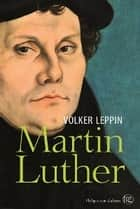 Martin Luther ebook by Volker Leppin