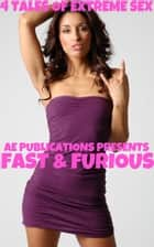 Fast & Furious: 4 Tales Of Extreme Sex ebook by AE Publications