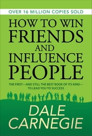 How to Win Friends and Influence People ebook by Kobo.Web.Store.Products.Fields.ContributorFieldViewModel