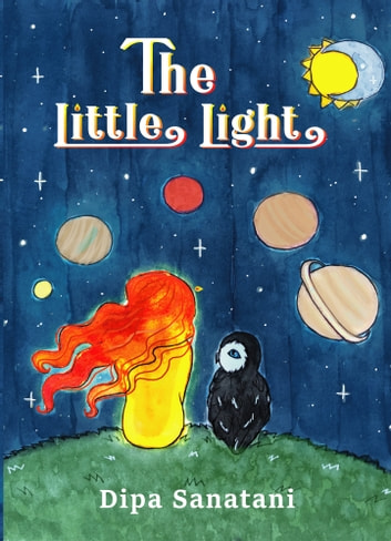 The Little Light: A Story of Reincarnation and the Crazy Cosmic Family (The Guardians of the Lore Book 1) ebook by Dipa Sanatani