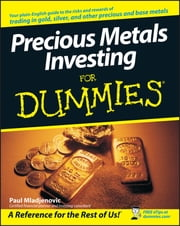 Precious Metals Investing For Dummies ebook by Paul Mladjenovic