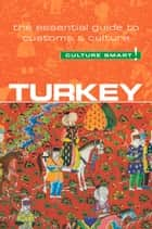 Turkey - Culture Smart! ebook by Charlotte McPherson
