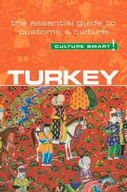 Turkey - Culture Smart! - The Essential Guide to Customs & Culture ebook by Charlotte McPherson