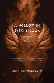 A Hollow in the Hills - Try to outrun the fear ebook by Ruth Frances Long
