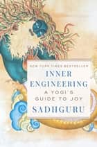 Inner Engineering - A Yogi's Guide to Joy 電子書 by Sadhguru