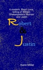 Robert and Justin ebook by Kenn Miller