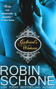 Gabriel's Woman ebook by Robin Schone
