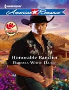 Honorable Rancher (Mills & Boon American Romance) ebook by Barbara White Daille