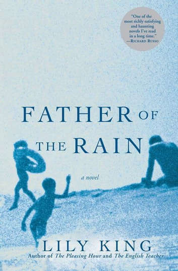 Father of the Rain - A Novel ebook by Lily King