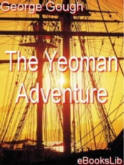 The Yeoman Adventurer ebook by George Gough