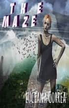 The Maze ebook by Luciana Correa