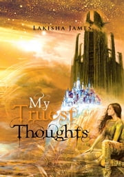 My Truest Thoughts ebook by Lakisha James